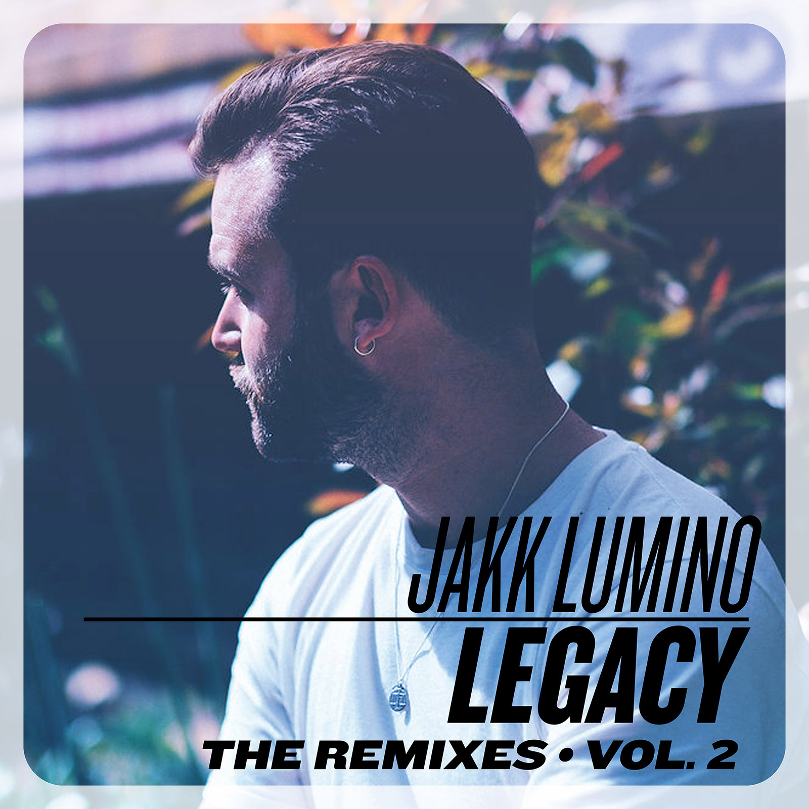 "Jakk Lumino - ""Legacy"" Remixes Vol. 2"