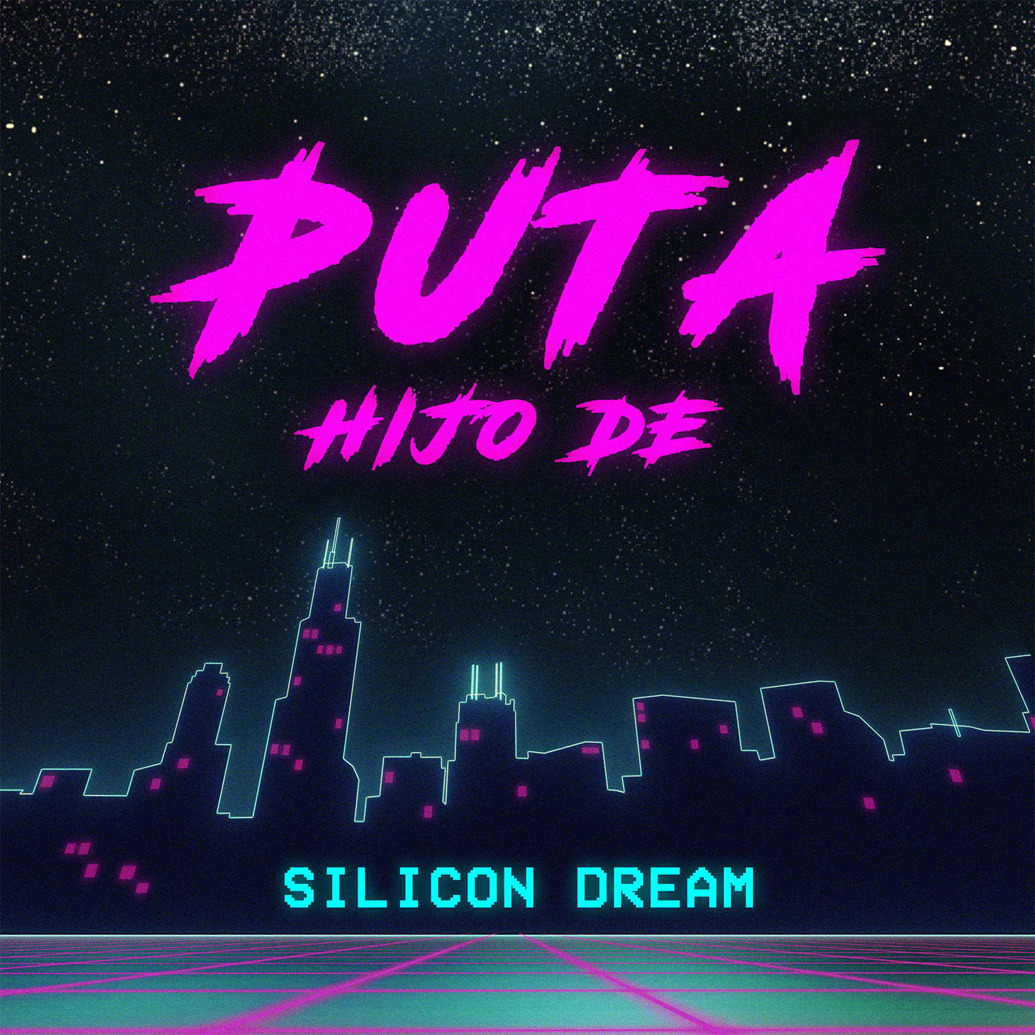 "Silicon Dream - ""Puta (Hijo De)"""